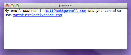 Our sample document, containing the text: My email address is matt at mattgemmell dot com and you can also use matt at instinctivecode dot com