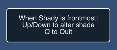Screenshot of Shady's help text overlay.